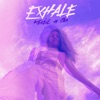EXHALE feat Sia Single
