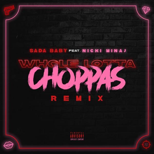 Whole Lotta Choppas (Remix) [feat. Nicki Minaj] - Single