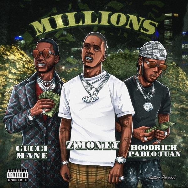 Millions (feat. Gucci Mane & Hoodrich Pablo Juan) - Single