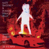 Bonnie 'Prince' Billy - Make Worry for Me