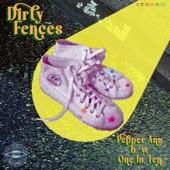 Dirty Fences - Pepper Ann