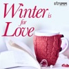 Winter is for Love