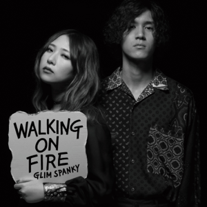GLIM SPANKY - Walking on Fire