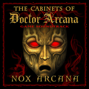 The Cabinets of Doctor Arcana (Game Soundtrack) - Nox Arcana - Nox Arcana