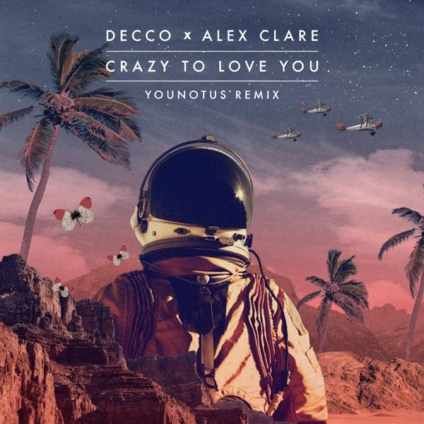 Crazy to Love You (YOUNOTUS Remix) - Single