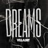 Villainy - Dreams artwork