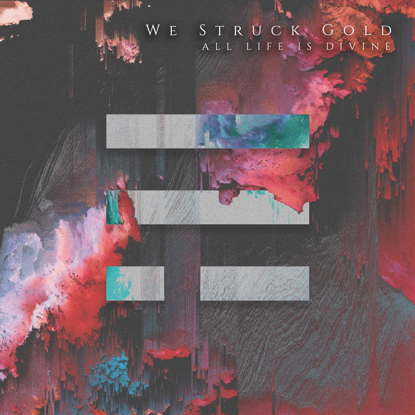 We Struck Gold - All Life Is Divine [EP] (2020)