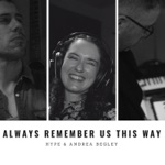 Always Remember Us This Way - Single