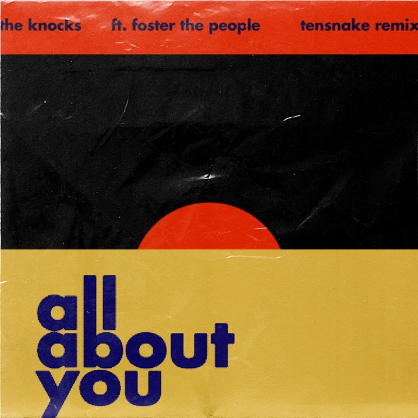 All About You (feat. Foster The People) [Tensnake Remix] - Single