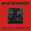 Bad Religion - What Are We Standing For artwork