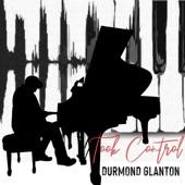 Durmond Glanton - Took Control