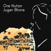 Ore Nutan Juger Bhore