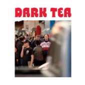 Dark Tea - Down for the Law