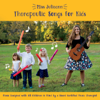 Therapeutic Songs for Kids - Miss Julieann