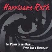 Hurricane Ruth - The Power of the Blues... Feel Like a Hurricane