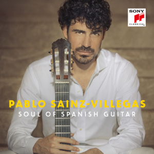 Pablo Sainz Villegas - Soul of Spanish Guitar