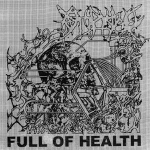 HEALTH & Full of Hell - FULL OF HEALTH