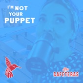 Las Cafeteras - I'm Not Your Puppet