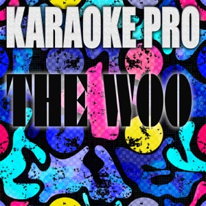 Karaoke Pro - The Woo (Originally Performed by Pop Smoke, 50 Cent and Roddy Ricch)