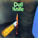 Dull Knife - Electric Indian