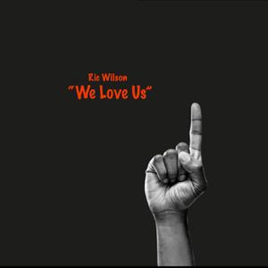 Ric Wilson - We Love Us
