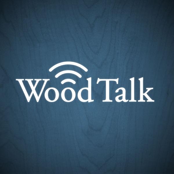 Wood Talk