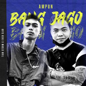 TIAN STORM & EVER SLKR - Ampun Bang Jago