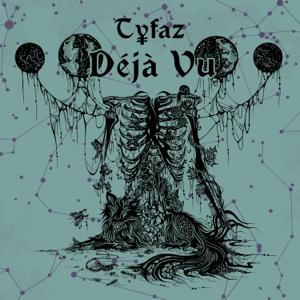 Tyfaz - Déjà Vu