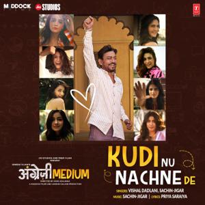 "Vishal Dadlani & Sachin-Jigar - Kudi Nu Nachne De (From ""Angrezi Medium"")"