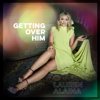 Lauren Alaina - Getting Over Him - EP  artwork