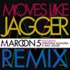 Moves Like Jagger feat Christina Aguilera Mac Miller Remix Single