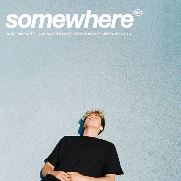 Somewhere (feat. Gus Dapperton) - Single