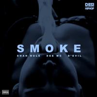 Smoke (feat. Dee MC & Devil)-Shah RuLe