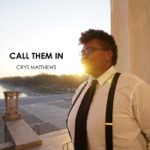 Crys Matthews - Call Them In