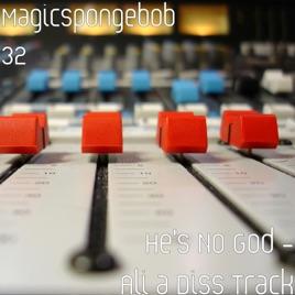 He's No God (Ali a Diss Track) - Single by Magicspongebob 32