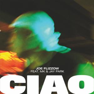 Joe Flizzow - CIAO feat. MK & Jay Park