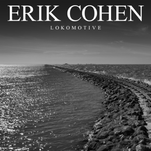 Erik Cohen - Lokomotive (Single Edit)