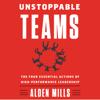 Alden Mills - Unstoppable Teams artwork