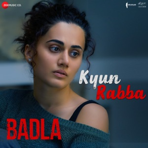 BADLA - Kyun Rabba Chords and Lyrics