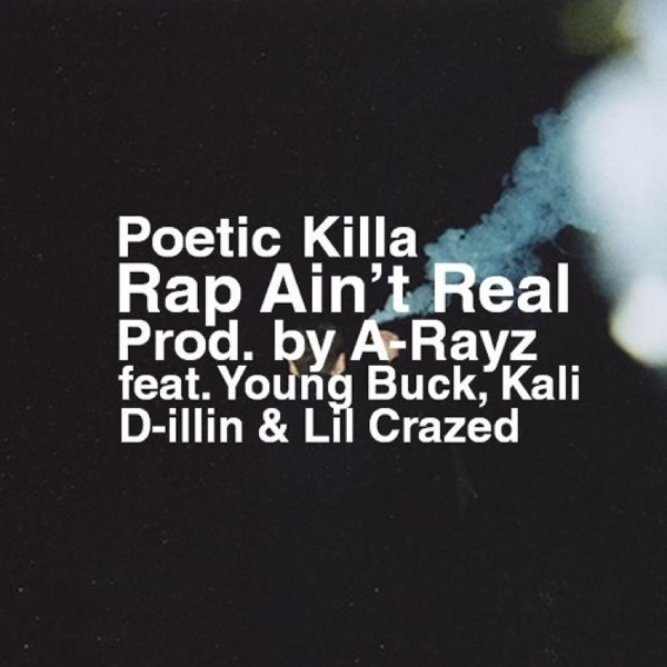 Rap Ain't Real (feat. Young Buck, Dillin, Kali Raps & Lil Crazed) - Single