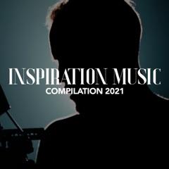 INSPIRATION MUSIC COMPILATION 2021