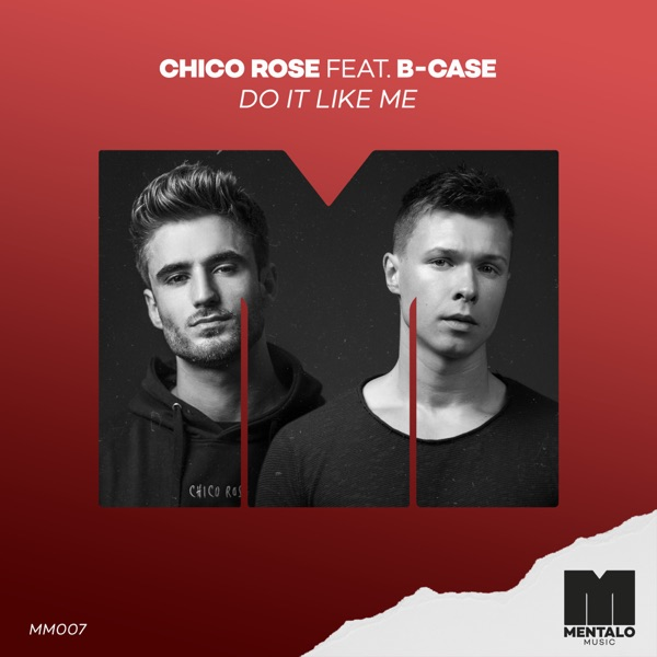 Chico Rose mit Do It Like Me (feat. B-Case)