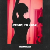 Ready to Love (Mercer rmx) - THE MAGICIAN
