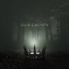 Nick Eyra - Our Crown artwork