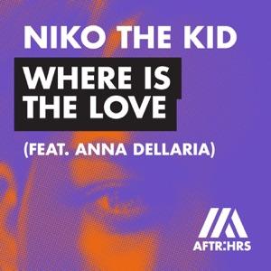 Niko The Kid - Where Is the Love feat. Anna Dellaria