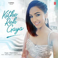 Kithe Reh Gaya - Single