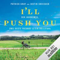 Patrick Gray & Justin Skeesuck - I'll push you: Der Jakobsweg, zwei beste Freunde und ein Rollstuhl artwork