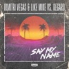 Dimitri Vegas & Like Mike & Regard - Say My Name