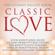 Various Artists - Classic Love / The Ultimate Ballads Album