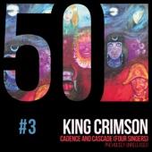 King Crimson - Cadence and Cascade (feat. Gordon Haskell, Greg Lake, Adrian Belew,  Jakko Jakszyk)
